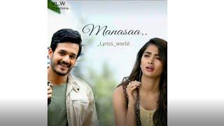 Manasa Manasa Lyrical | Akhil Akkineni,Pooja Hegde | Sid Sriram|Gopi Sunder | #MostEligibleBachelor