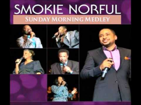 Pastor Smokie Norful Sunday Morning Medley Mp3