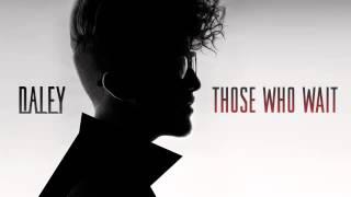 Daley - Those Who Wait / Lyrics