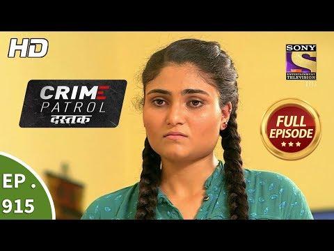 Download crime patrol dastak ep 914 full episode 23rd