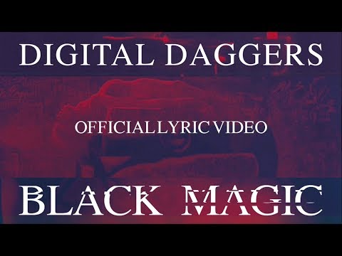 Digital Daggers - Black Magic (Official Lyric Video)