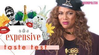 Tyra Banks Puts Her Entire Career on the Line 😱  Expensive Taste Test   Cosmopolitan