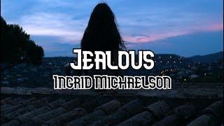 Ingrid Michaelson   Jealous (Lyrics) | Music Library