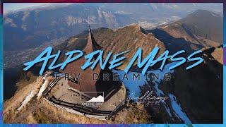 Alpine Mass - FPV Dreaming