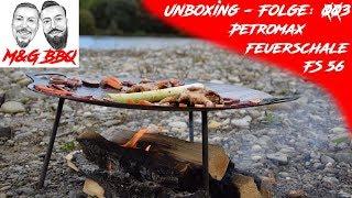 Petromax Feuerschale FS 56 Unboxing und einbrennen - M&G-BBQ - Unboxing Folge 003