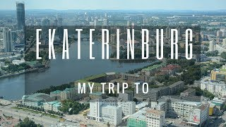 My trip to Ekaterinburg in Russia