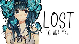Nightcore → Lost ♪ (Clara Mae) LYRICS ✔︎