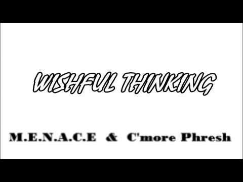WISHFUL THINKING - M.E.N.A.C.E. & C'more Phresh