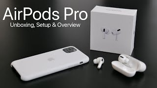 AirPods Pro - Unboxing, Setup, and Overview