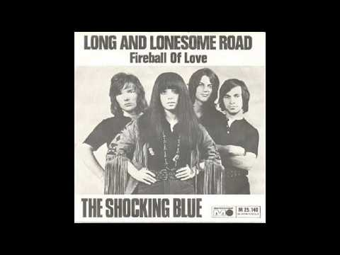 The Shocking Blue (Long And Lonesome Road)