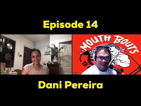 Mouth Bouts Episode 14 –  Dani Pereira