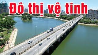 Khu vực nào ở Hà Nội sẽ phát triển mạnh trong thời gian tới?