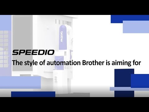 SPEEDIO The style of automation Brother is aiming for