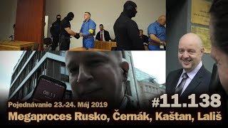 Megaproces Rusko, Černák, Kaštan, Lališ, Rusko. Súd 23.-24.5.2019 (1.diel) #11.138