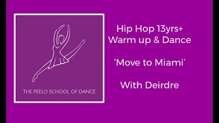 Hip hop 13yrs + 'move to Miami' with Deirdre