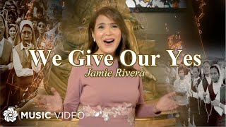 We Give Our Yes - Jamie Rivera (Music Video)