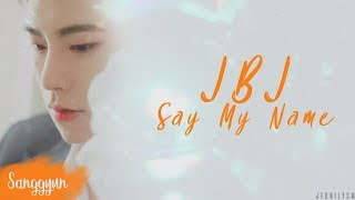 JBJ (Just Be Joyful) - Say My Name [Lyrics Han|Rom|Eng