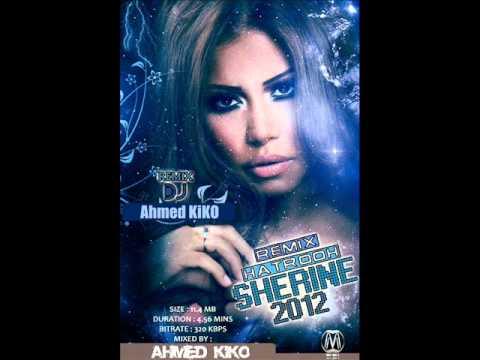 ريمكس شيرين هتروح With DJ-Ahmed KiKo 2012