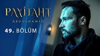 Payitaht Abdulhamid episode 49 with English subtitles Full HD