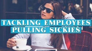 Tackling employees pulling sickies
