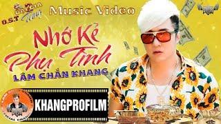 MV NHỚ KẺ PHỤ TÌNH | LÂM CHẤN KHANG - RAP FT. HỒ KHA | OST ĐẠI GIA TỬNG PHẦN 2