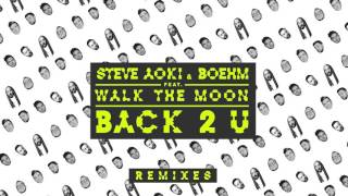 Steve Aoki & Boehm - Back 2 U feat. WALK THE MOON (Steve Aoki & Bad Royale Remix) [Cover Art]