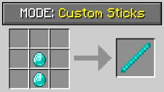 Minecraft, But There Are Custom Sticks...