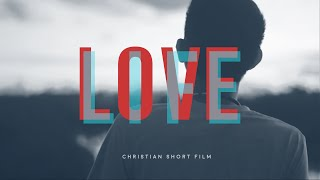 Love Life Christian Short Film