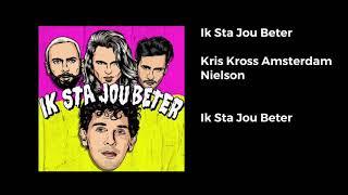 Kris Kross Amsterdam   Ik Sta Jou Beter (Audio) | BBM