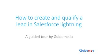 How to create and qualify a lead in Salesforce lightning