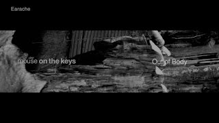 mouse on the keys [Out of Body] Official Trailer