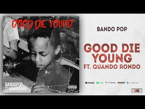 "Bando Pop Ft. Quando Rondo – ""Good Die Young"""