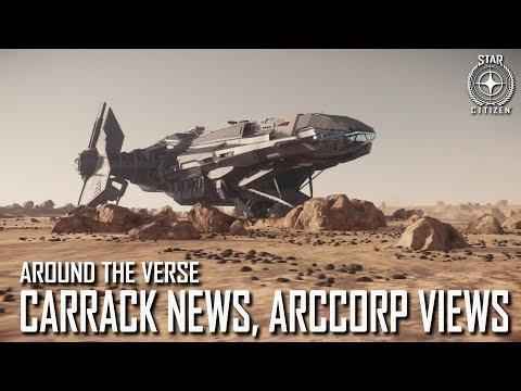 Star Citizen: Around the Verse - Carrack News, ArcCorp Views | 3.4.04