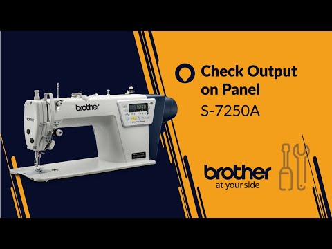 HOW TO Output Checking - Panel Operation [Brother S-7250A]