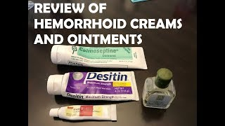 REVIEW OF hemorrhoid ointments and creams to treat hemorrhoids