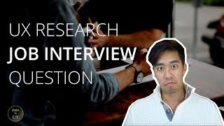 What Would You Have Done Differently? UX Research JOB INTERVIEW QUESTION   Part 7 BONUS