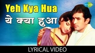Yeh Kya Hua with lyrics | ये क्या हुआ गाने के