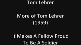 Tom Lehrer: It Makes A Fellow Proud To Be A Soldier (studio solo) (1959)