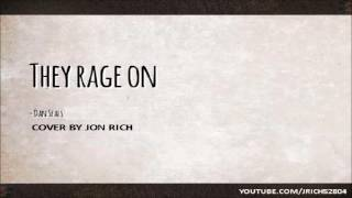 They Rage On - Dan Seals ( Cover by Jon Rich)