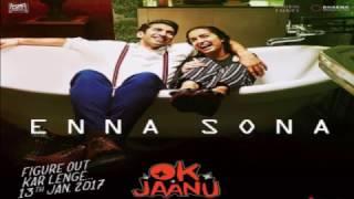 Enna sona(Ok Jaanu) FULL SONG; Arijit Singh,A.R Rehman