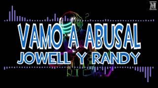 Vamo a abusal - Jowell y Randy