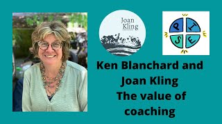 Ken Blanchard and Joan talk about the power of coaching