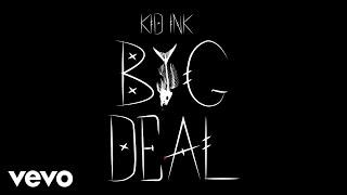 Kid Ink - Big Deal (Audio)