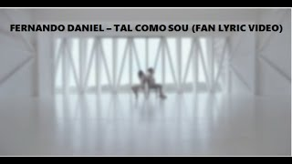 Fernando Daniel   Tal Como Sou (Fan Lyric Video)