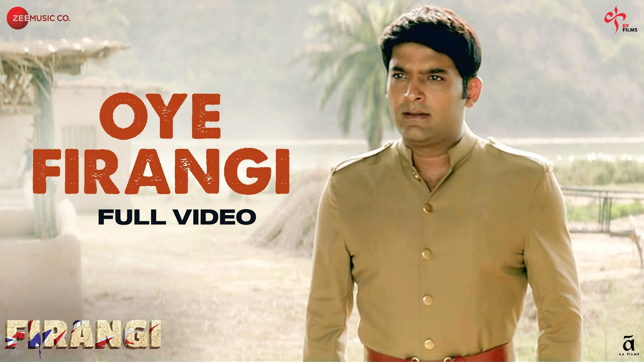 Oye Firangi - Full Video | Firangi | Kapil Sharma & Ishita Dutta | Sunidhi Chauhan | Jatinder Shah| Sunidhi Chauhan Lyrics
