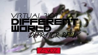 Virtual Riot - Different World (Deprator Remix) [C]