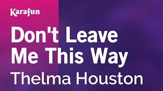 Karaoke Don't Leave Me This Way - Thelma Houston *