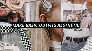 How to Make Basic Outfits Look Aesthetic