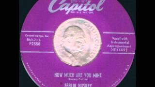 Ferlin Huskey - How Much Are You Mine
