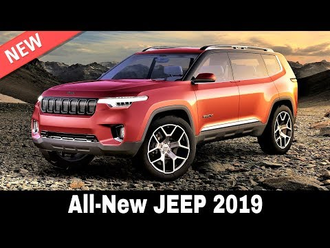 10 New Jeep Cars On Sale In 2019: Crossovers, SUVs And Nothing In Excess